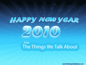 Happy new year from all of us at TheThingsWeTalkAbout.com